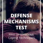 Defense Mechanisms: Test Your Unconscious Coping Techniques