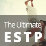 ESTP Personality Type [Promoter, Ultimate Realist, Thrill-Seeker]