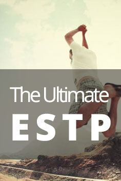 ESTP Personality Type [The Promoter, The Ultimate Realist]