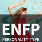 ENFP Personality Type [Champion, Innovator, Campaigner]