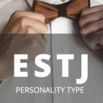 ESTJ Personality Type [Organizer, Supervisor, Administrator]