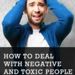 Dealing with Negative and Toxic People