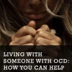Living With Someone With OCD: How You Can Help