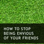 How to Stop Being Envious of Your Friends