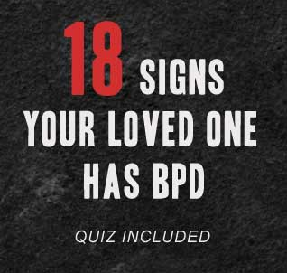 Signs Your Loved One Has BPD [Quiz Included]