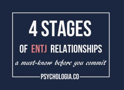 4 Stages of ENTJ Relationships -- A Must-Know Before You Commit