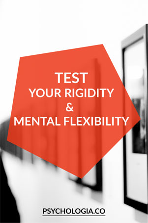 Test Your Mental Rigidity and Mental Flexibility