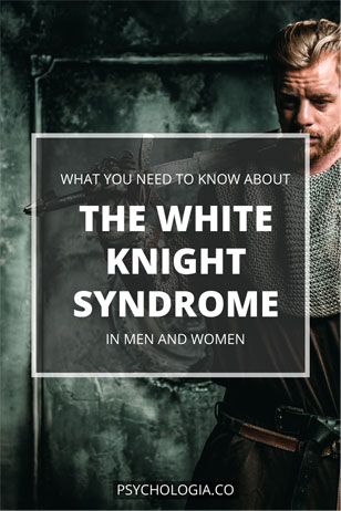 The White Knight Syndrome in Men and Women