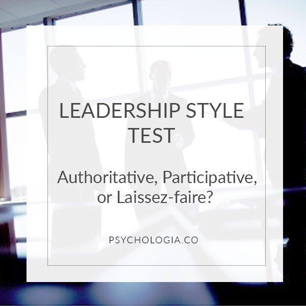 Leadership Style Quiz: Authoritative, Participative, or Laissez-faire?